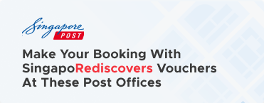 Make Your Booking with SingapoRediscovers Vouchers at these SingPost Offices